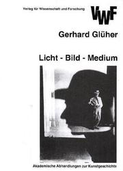 Cover of: Licht, Bild, Medium | Gerhard Glüher