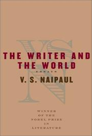 Cover of: The Writer and the World by V. S. Naipaul