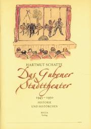 Cover of: Das Gubener Stadttheater 1945-1950 by Hartmut Schatte