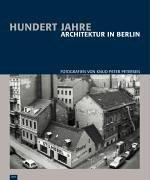 Cover of: Hundert Jahre Architektur in Berlin by Knud Peter Petersen