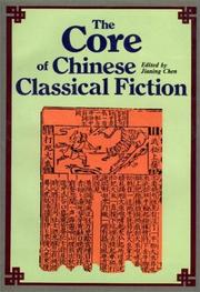 Cover of: The Core of Chinese Classical Fiction | Jianing Chen