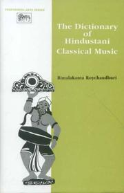 Cover of: The dictionary of Hindustani classical music by Vimalakānta Rôya Caudhurī