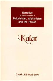Cover of: Narrative of Various Journeys in Balochistan, Afghanistan, & the Punjab, 1826 to 1838, Kalat | Charles Masson