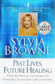 Cover of: Past lives, future healing by Sylvia Browne