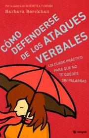Cover of: Como Defenderse De Los Ataques Verbales/judo With Words, an Intelligent Way to Counter Verbal Attacks | Barbara Berckhan