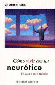 Cover of: Como Vivir Con Un Neurotico / How To Live With A Neurotic At Home And At Work (Applied Psycholgy) | Albert Ellis