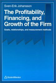 Cover of: The Profitability, Financing, and Growth of the Firm | Sven-Erik Johansson