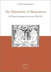 Cover of: The melancholy of masterpieces | Flaminia Gennari Santori