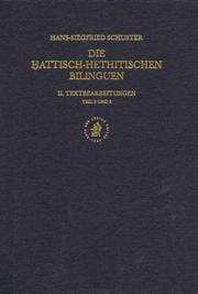 Cover of: Die Hattisch-Hethitischen Bilinguen: Textbearbeitungen Teil 2 Und 3 (Documenta Et Monumenta Orientis Antiqui (Dmoa) : Studies in Near Eastern Archeology and Civilisation, Volume 17/2) | H. S. Schuster