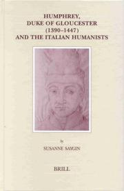 Cover of: Humphrey, Duke of Gloucester (1390-1447) and the Italian humanists | Susanne Saygin