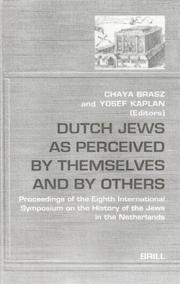 Cover of: Dutch Jews as perceived by themselves and by others | Symposium on the History of the Jews in the Netherlands (8th 1998 Jerusalem)