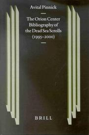 Cover of: The Orion Center bibliography of the Dead Sea scrolls (1995-2000) | Avital Pinnick