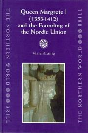 Cover of: Queen Margrethe I, 1353-1412, and the Founding of the Nordic Union (Northern World, V. 9) | Vivian Etting