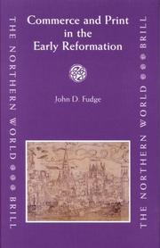 Cover of: Commerce and Print in the Early Reformation (The Northern World) | John D. Fudge