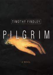 Cover of: Pilgrim by Timothy Findley