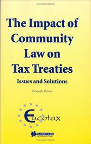 Cover of: The Impact of Community Law on Tax Treaties - Issues and Solutions (EUCOTAX SERIES ON EUROPEAN TAXATION Volume 4) (Eucotax Series on European Taxation, 4) | Pasquale Pistone
