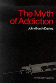 Cover of: Myth of Addiction by John Davies