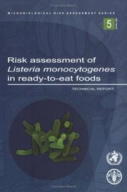 Cover of: Risk Assessment Of Listeria Monocytogenes In Ready-to-eat Foods by Food and Agriculture Organization of the