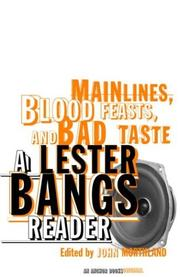 Cover of: Mainlines, blood feasts, and bad taste | Lester Bangs