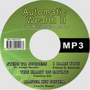 Cover of: Automatic Wealth II: The Millionaire Maker - Including:The Master Key System,The Habit Of Saving,Steps To Success:Think Yourself Rich,I Dare You! | Napoleon Hill