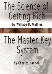 Cover of: The Science of Getting Rich by Wallace D. Wattles AND The Master Key System by Charles F. Haanel by Wallace D. Wattles