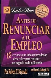 Cover of: Antes De Renunciar a Tu Empleo/ Before You Quit Your Job (Padre Rico) (Padre Rico) by Sharon L. Lechter