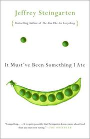 Cover of: It must've been something I ate | Jeffrey Steingarten