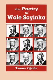 Cover of: The poetry of Wole Soyinka by Tanure Ojaide