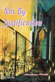 Cover of: Not By Justification by Abraham Nnadi