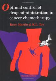 Cover of: Optimal control of drug administration in cancer chemotherapy by Rory Martin