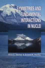 Cover of: Symmetries and fundamental interactions in nuclei | Ernest M. Henley