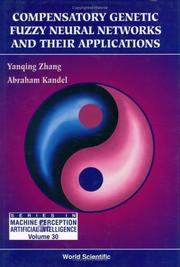 Cover of: Compensatory Genetic Fuzzy Neural Networks and Their Applications (Series in Machine Perception and Artificial Intelligence, Vol 30) | Yan-Qing Zhang