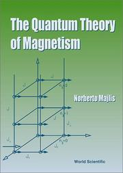Cover of: The quantum theory of magnetism | Norberto Majlis