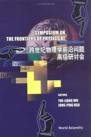 Cover of: Symposium on the Frontiers of Physics at the Millennium | Symposium on the Frontiers of Physics at the Millennium (1999 Beijing, China)