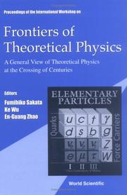 Cover of: Proceedings of the International Workshop on Frontiers of Theoretical Physics | International Workshop on Frontiers of Theoretical Physics (1999 Beijing, China)