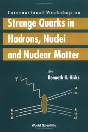 Cover of: International Workshop on Strange Quarks in Hadrons, Nuclei and Nuclear Matter | International Workshop on Strange Quarks in Hadrons, Nuclei and Nuclear Matter (2000 Ohio University)