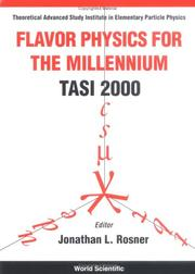 Cover of: Flavor physics for the millennium | Theoretical Advanced Study Institute in Elementary Particle Physics (2000 Boulder, Colo.)