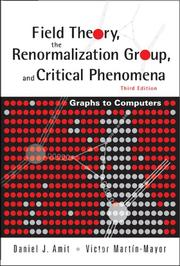 Cover of: Field theory, the renormalization group, and critical phenomena | D. J. Amit