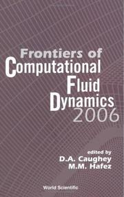 Cover of: Frontiers of computational fluid dynamics 2006 | D. A. Caughey, M. M. Hafez