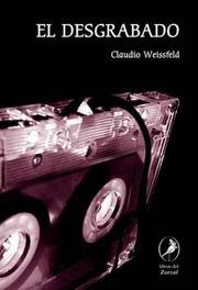 Cover of: El desgrabado by Claudio Weissfeld