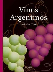 Cover of: Vinos argentinos by Raúl Riba D'Ave