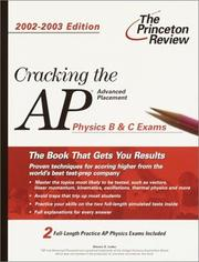 Cover of: Cracking the AP Physics B & C Exams, 2002-2003 | Steven A. Leduc