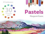 Cover of: Pastels (30 minute ART) (30-Minute Art) by Margaret Evans