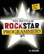 Cover of: Secrets of the rock star programmers | Ed Burns