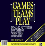 Cover of: Games Teams Play Cl | Leslie Bendaly