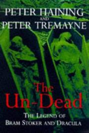 Cover of: The Un-Dead - The Legend of Bram Stoker and Dracula | Peter Tremayne