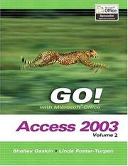 Cover of: GO! with Microsoft Access 2003, Vol. 2 and Student CD Package (Go! Series) | Shelley Gaskin