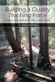 Cover of: Building a Quality Teaching Force | C. Emily Feistritzer