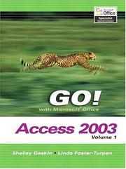 Cover of: GO! with Microsoft Access 2003, Vol. 1 and Student CD Package (Go! Series) | Shelley Gaskin