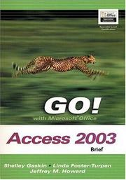 Cover of: GO! with Microsoft Access 2003 Brief and Student CD Package (Go! Series) by Shelley Gaskin